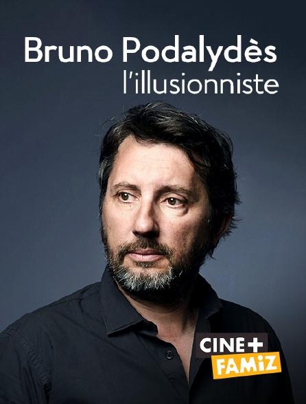 Ciné+ Famiz - Bruno Podalydès, l'illusionniste