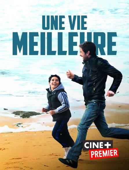 Ciné+ Premier - Une vie meilleure