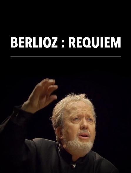 """Berlioz : """"Requiem"""""""