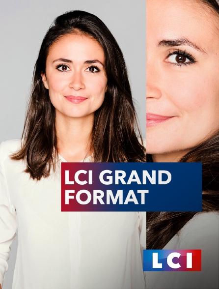 LCI - La Chaîne Info - Lci grand format