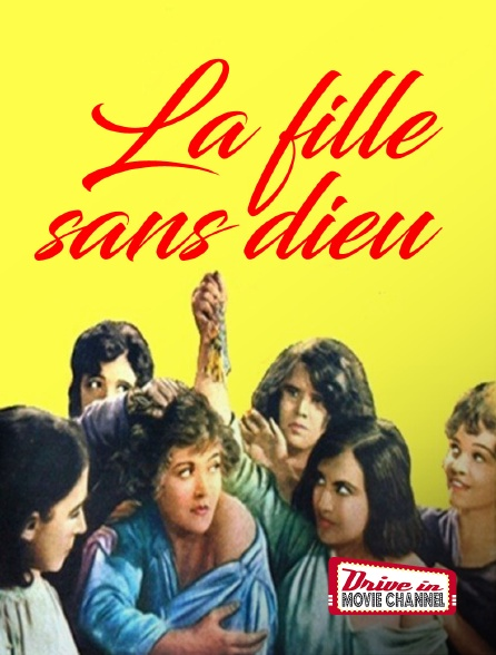 Drive-in Movie Channel - La fille sans dieu
