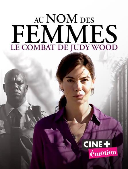 Ciné+ Emotion - Au nom des femmes : le combat de Judy Wood