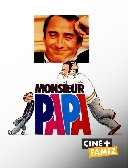 Ciné+ Famiz - Monsieur Papa