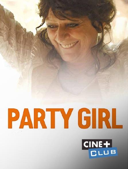 Ciné+ Club - Party Girl