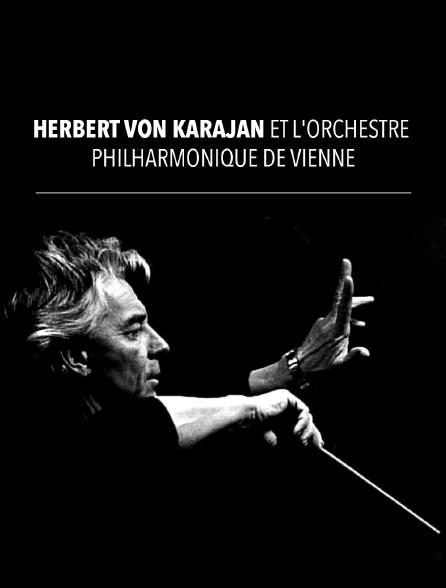 Herbert von Karajan et l'Orchestre Philharmonique de Vienne