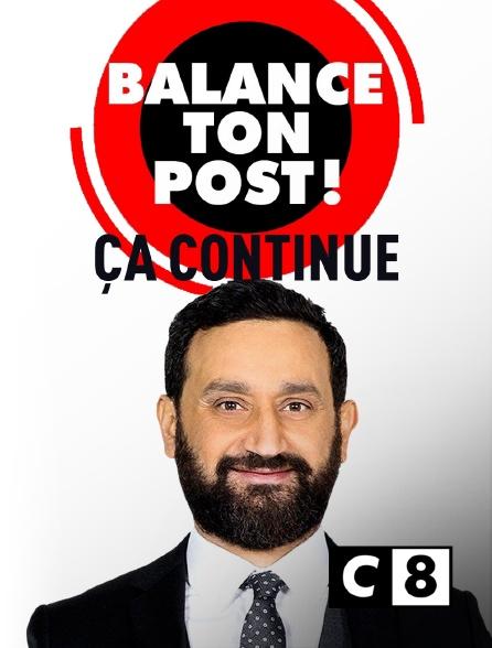 C8 - Balance ton post ! Ça continue