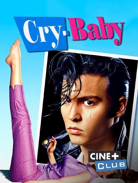 Ciné+ Club - Cry Baby