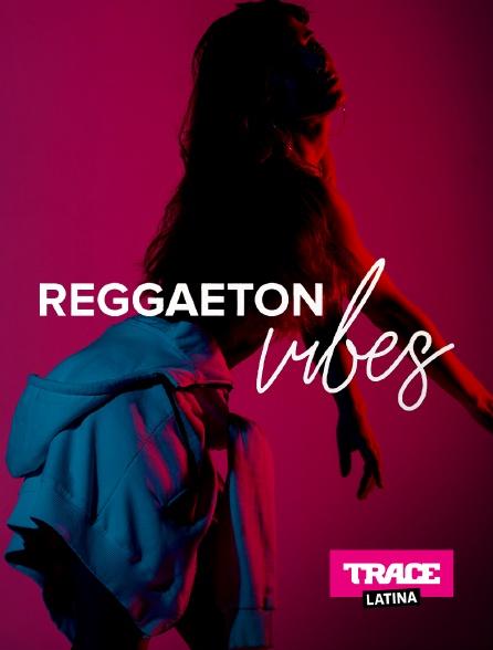 Trace Latina - Reggaeton Vibes