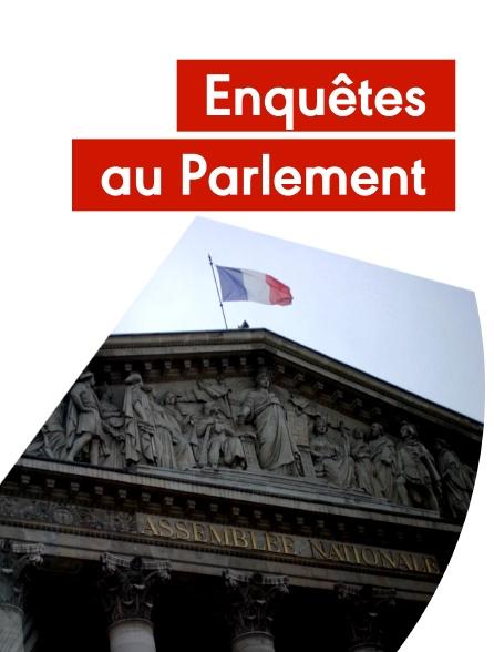 Enquêtes au Parlement