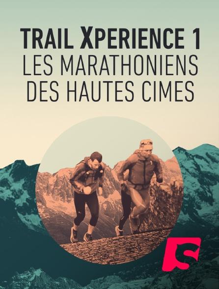 Spicee - Trail Xperience, les marathoniens des hautes cimes - Épisode 1