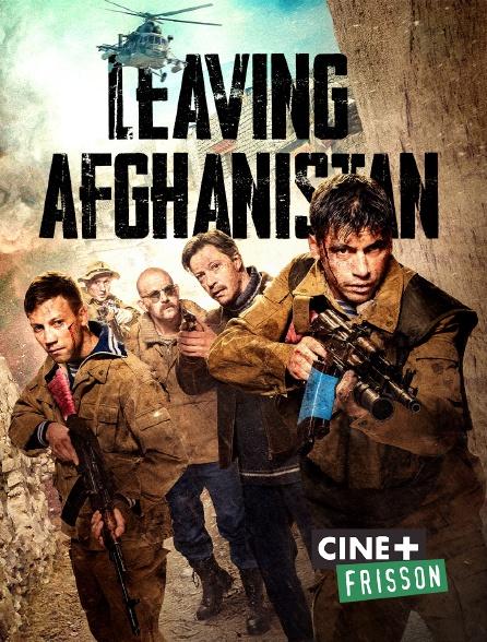Ciné+ Frisson - Leaving Afghanistan