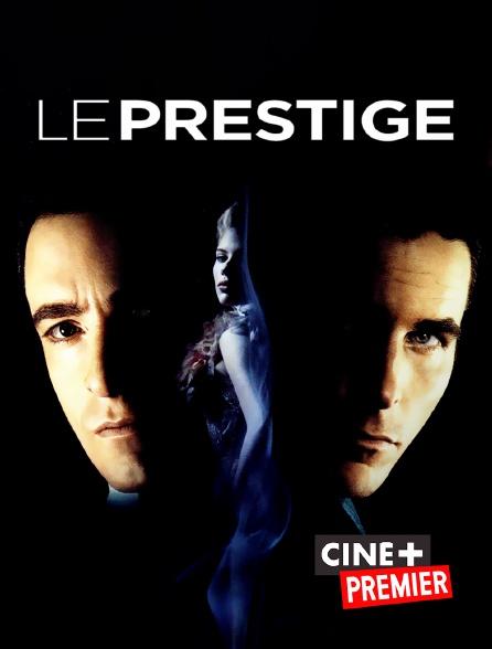 Ciné+ Premier - Le prestige