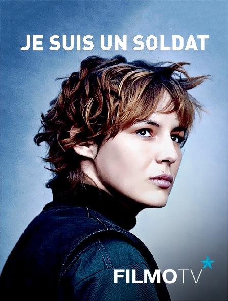 FilmoTV - Je suis un soldat