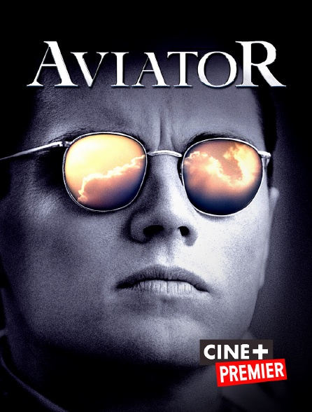 Ciné+ Premier - Aviator