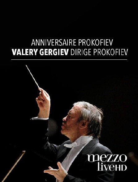 Mezzo Live HD - Anniversaire prokofiev : valery gergiev dirige prokofiev