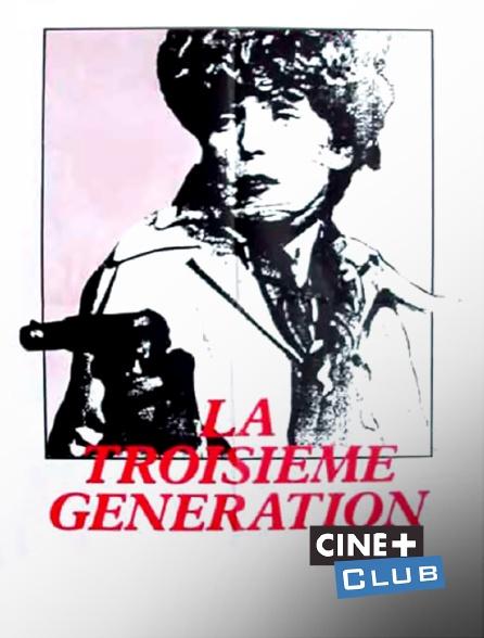 Ciné+ Club - La troisième génération