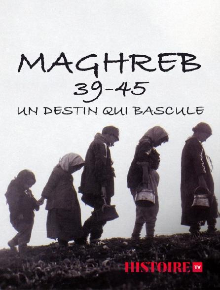 HISTOIRE TV - Maghreb 39-45, un destin qui bascule