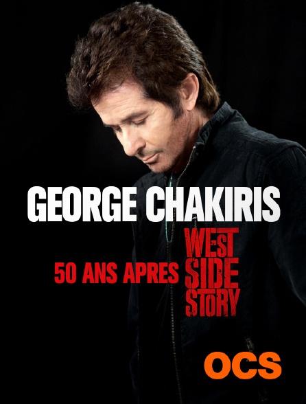 "OCS - George Chakiris, 50 ans après ""West Side Story"""