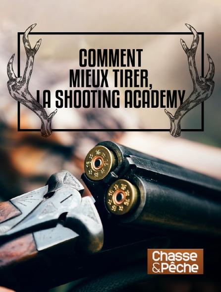 Chasse et pêche - Comment mieux tirer, la Shooting Academy