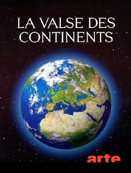 Arte - La valse des continents