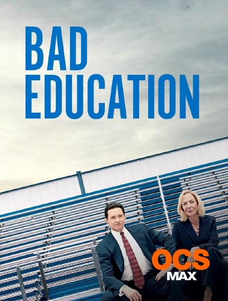 OCS Max - Bad Education