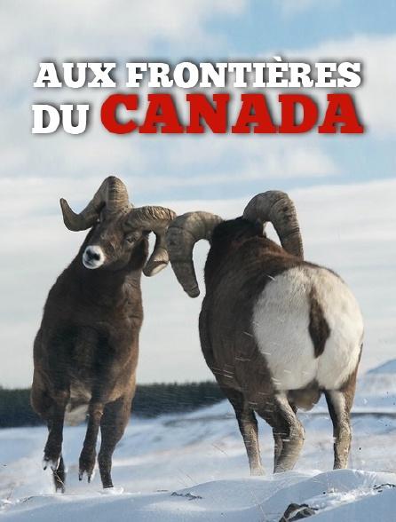 Aux frontières du Canada