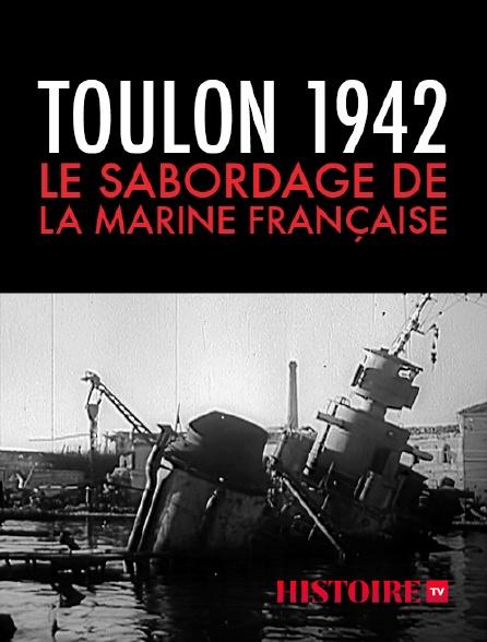 HISTOIRE TV - Toulon 1942, le sabordage de la marine française