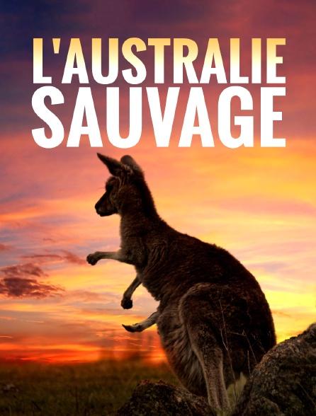 L'Australie sauvage