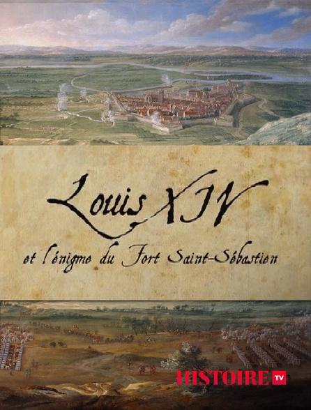 HISTOIRE TV - Louis XIV et l'énigme du Fort Saint-Sébastien