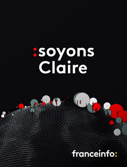 franceinfo: - Soyons Claire