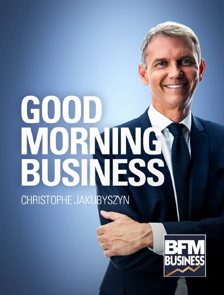 BFM Business - Good Morning Business en replay
