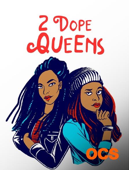 OCS - 2 Dope Queens