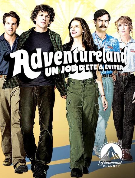 Paramount Channel - Adventureland, job d'été à éviter