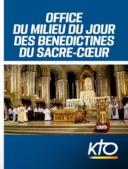 KTO - Office du Milieu du jour des Bénédictines du Sacré-cœur de Montmartre