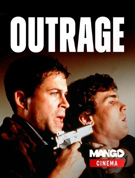 MANGO Cinéma - Outrage