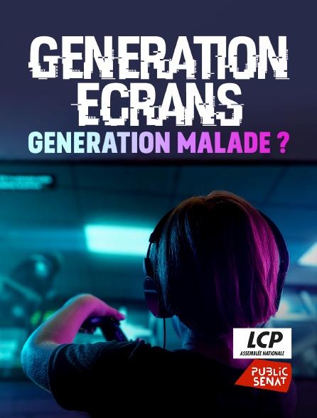LCP Public Sénat - Génération écran : génération malade ?