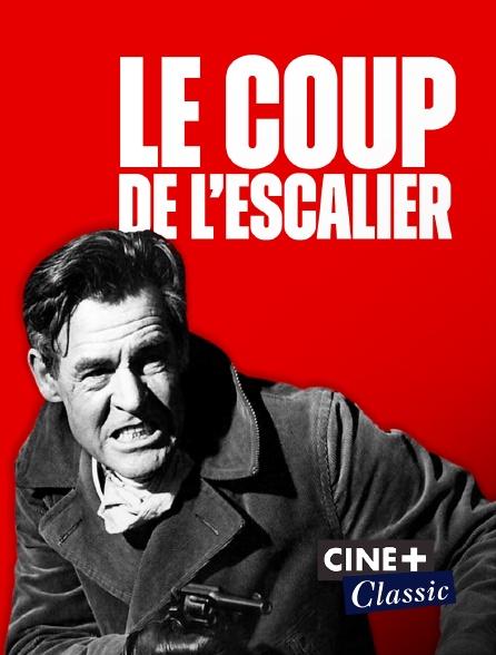 Ciné+ Classic - Le coup de l'escalier