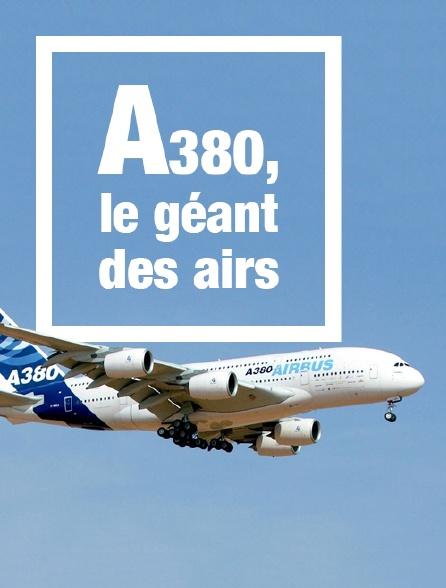 A380, le géant des airs
