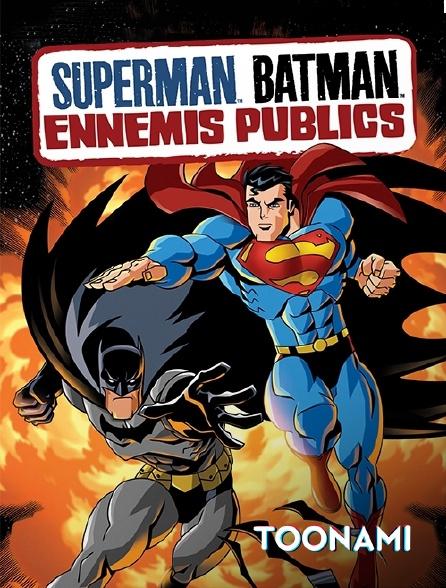 Toonami - Superman / Batman : ennemis publics
