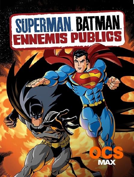 OCS Max - Superman / Batman : ennemis publics