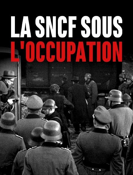 La SNCF sous l'Occupation