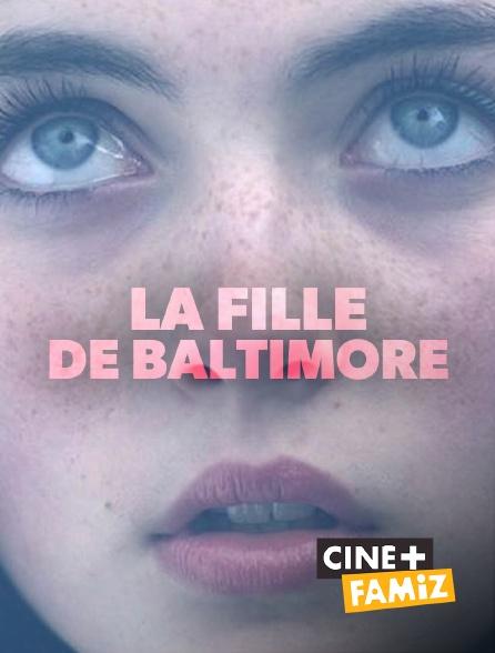 Ciné+ Famiz - La fille de Baltimore