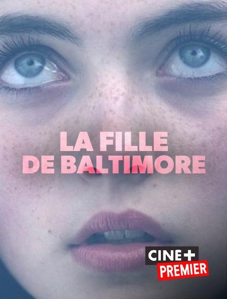 Ciné+ Premier - La fille de Baltimore