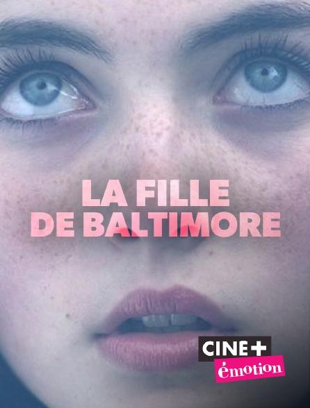 Ciné+ Emotion - La fille de Baltimore