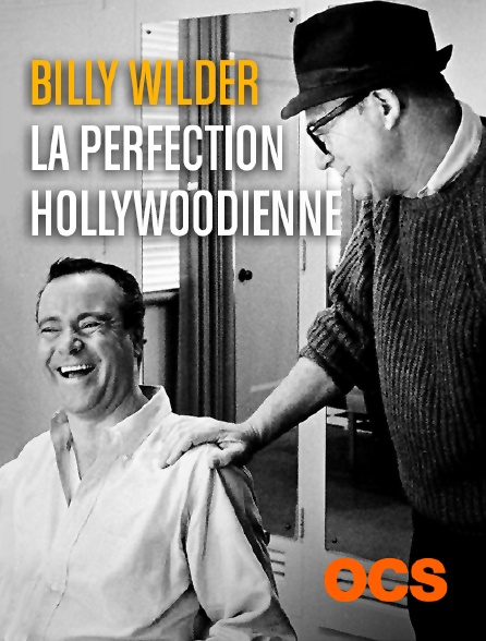 OCS - Billy Wilder, la perfection hollywoodienne