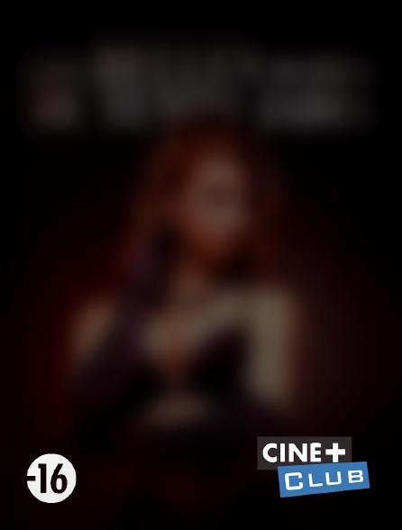 Ciné+ Club - Les belles dames du temps jadis