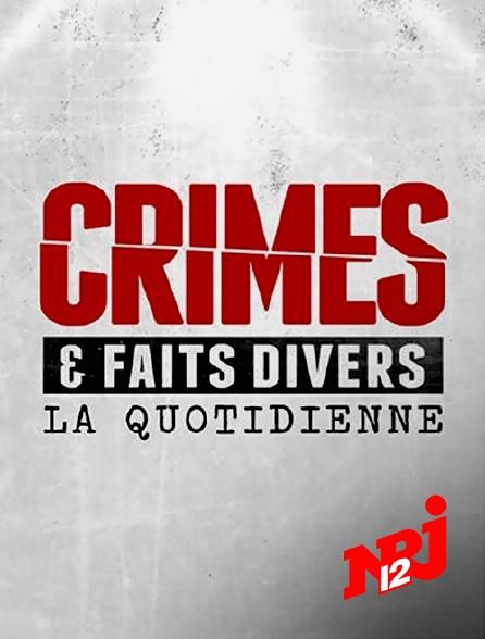 NRJ 12 - Crimes et faits divers : la quotidienne