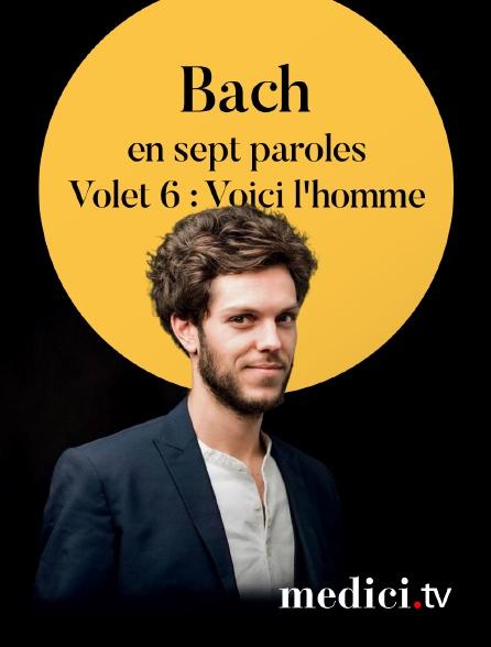 Medici - Bach en sept paroles, Volet 6 : « Voici l'homme » - Raphaël Pichon, Ensemble Pygmalion, Tomáš Král, Julian Prégardien…