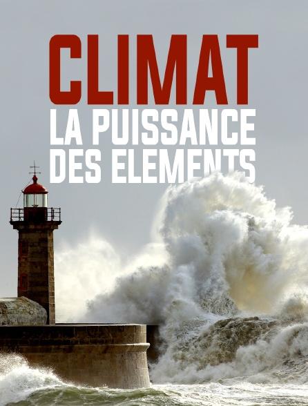 Climat, la puissance des éléments