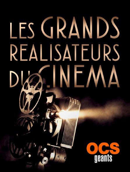 OCS Géants - Les grands réalisateurs du cinéma